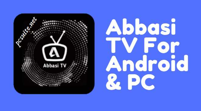 Abbasi TV APK For PC
