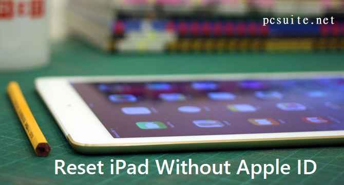 Factory Reset iPad Without Apple ID