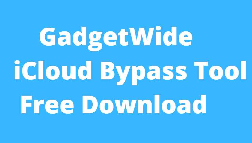 GadgetWide – iCloud Bypass Tool