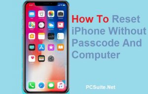 How To Reset iPhone Without Passcode And Computer