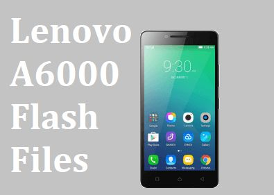 Lenovo A6000 Flash File Image