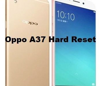 Oppo A37 Hard Reset How To Perform