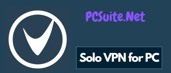 Solo VPN for PC